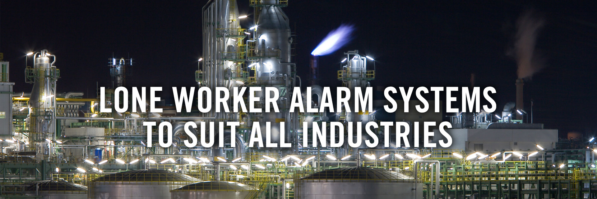 Lone Worker Alarms - Petrochemicals
